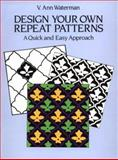Design Your Own Repeat Patterns 9780486251325