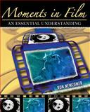 Moments in Film 1st Edition