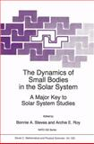 The Dynamics of Small Bodies in the Solar System 9789048151332