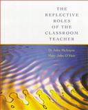 Reflective Roles of the Classroom Teacher 9780534171360
