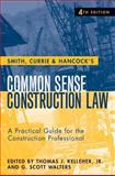 Smith, Currie and Hancock's Common Sense Construction Law 4th Edition