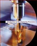 Introduction to Manufacturing Processes 3rd Edition
