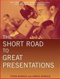 The Short Road to Great Presentations 9780471281368