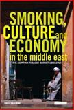 Smoking, Culture and Economy in the Middle East 9781845111373