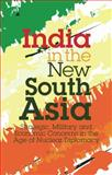 India in the New South Asia 9781848851382