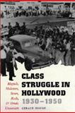 Class Struggle in Hollywood, 1930-1950 9780292731387