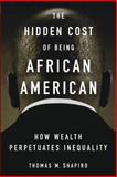 The Hidden Cost of Being African American 1st Edition