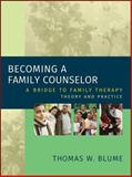 Becoming a Family Counselor 9780471221388