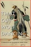 That Guy Wolf Dancing 1st Edition