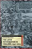 The Later Reformation in England, 1547-1603 9780333921395