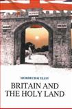 Britain and the Holy Land, 1838-1914 9789652171399
