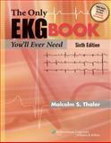 The Only EKG Book You'll Ever Need 9781605471402