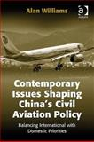 Contemporary Issues Shaping China's Civil Aviation Policy 9780754671404