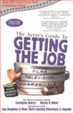 The Actors' Guide to Getting the Job 9780967121406