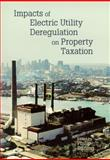 Impacts of Electric Utility Deregulation on Property Taxation 9781558441408