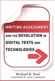 Writing Assessment and the Revolution in Digital Texts and Technologies 9780807751411