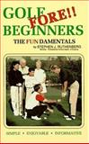 Golf Fore Beginners 9780963151414