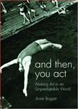 And Then, You Act 1st Edition