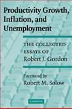 Productivity Growth, Inflation, and Unemployment 9780521531429