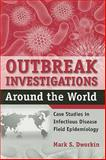 Outbreak Investigations Around the World 1st Edition