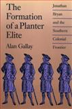 The Formation of a Planter Elite 9780820311432