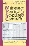 Maintenance Planning, Scheduling, and Coordination 9780831131432