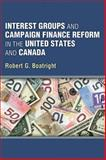 Interest Groups and Campaign Finance Reform in the United States and Canada 9780472051441