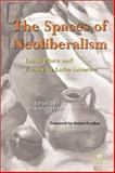 The Spaces of Neoliberalism 9781565491441