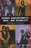 Gender Nonconformity, Race, and Sexuality 9780299181444