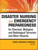 Disaster Nursing and Emergency Preparedness for Chemical, Biological, and Radiological Terrorism and Other Hazards 2nd Edition
