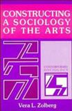 Constructing a Sociology of the Arts 9780521351461