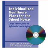 Individualized Healthcare Plans for the School Nurse 9780962481468
