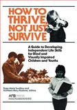 How to Thrive, Not Just Survive 9780891281481