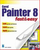 Corel Painter 8 Fast and Easy 9781592001491
