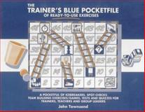 The Trainer's Blue Pocketfile for Ready-to-Use Exercise 9781870471497