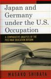 Japan and Germany under the U. S. Occupation 9780739111499