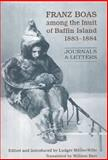 Franz Boas among the Inuit of Baffin Island 1883-1884 9780802041500