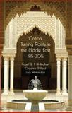 Critical Turning Points in the Middle East 9780230251502