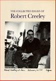 The Collected Essays of Robert Creeley 9780520061507