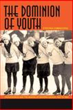 The Dominion of Youth 9781554581511
