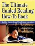 The Ultimate Guided Reading How-to Book 9781569761526