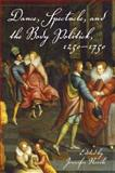 Dance, Spectacle, and the Body Politick, 1250-1750 9780253351531