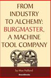 From Industry to Alchemy 9781587981531