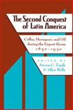 The Second Conquest of Latin America 9780292781535