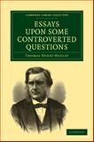 Essays upon Some Controverted Questions 9781108001557