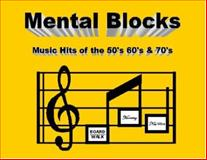 Mental Blocks - Music Hits of the 50s 60s And 70s 9780971781566