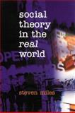 Social Theory in the Real World 9780761961567