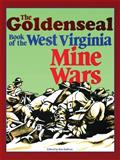 The GoldenSeal Book of the West Virginia Mine Wars 9780929521572