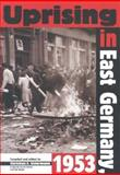 Uprising in East Germany 1953 9789639241572