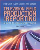 Television and Field Reporting 6th Edition